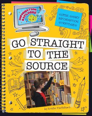 Go Straight to the Source By Fontichiaro, Kristin
